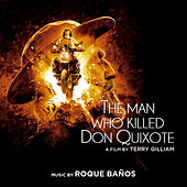 The Man Who Killed Don Quixote (Original Motion Picture Soundtrack) by Roque Baños