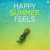 Happy Summer Feels by Various Artists
