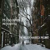 It's Cold Outside (Instrumental) by The Melody Maverick Project