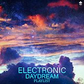 Electronic Daydream Playlist by Various Artists