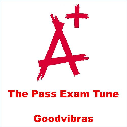 The Pass Exam Tune by Goodvibras