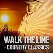 Walk the Line: Country Classics by Various Artists
