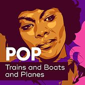 Pop: Trains and Boats and Planes de Various Artists