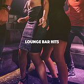 Lounge Bar Hits by Various Artists