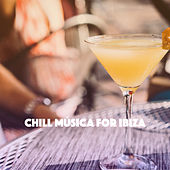 Chill Música for Ibiza by Various Artists