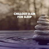 Chillout Rain for Sleep by Various Artists