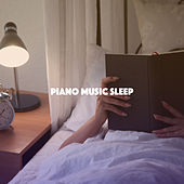 Piano Music Sleep by Various Artists