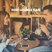 Deep Lounge Café by Various Artists