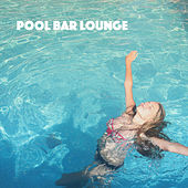 Pool Bar Lounge by Various Artists