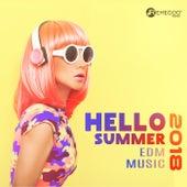 Hello Summer 2018 EDM Music (Beach Party, Deep House Mix, Tropical Vibes) von Various Artists