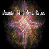 Mountain Mind Mental Retreat von Massage Therapy Music