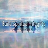 Build Spiritual Integrity von Entspannungsmusik