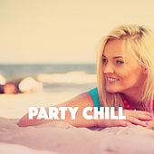 Party Chill by Various Artists