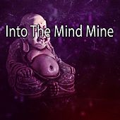 Into The Mind Mine von Lullabies for Deep Meditation