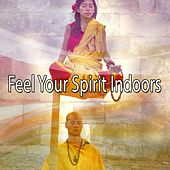 Feel Your Spirit Indoors de Zen Meditation and Natural White Noise and New Age Deep Massage