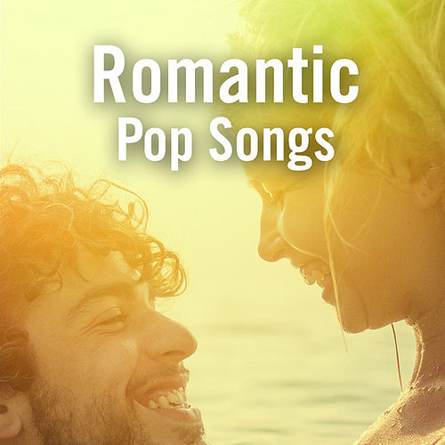 Romantic Pop Songs by Various Artists