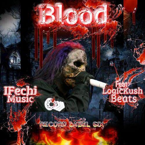 Blood (feat. Logickush beats) di Ifechi Music