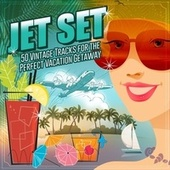 Jet Set: 50 Vintage Tracks for the Perfect Vacation Getaway by Various Artists