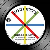 Roulette Disco: Original Club Classics From The Dawn Of The Disco Era by Various Artists
