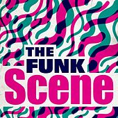 The Funk Scene by Various Artists