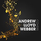 Andrew Lloyd Webber Covers de Various Artists