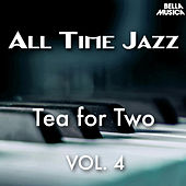 All Time Jazz: Tea for Two, Vol. 4 by Various Artists