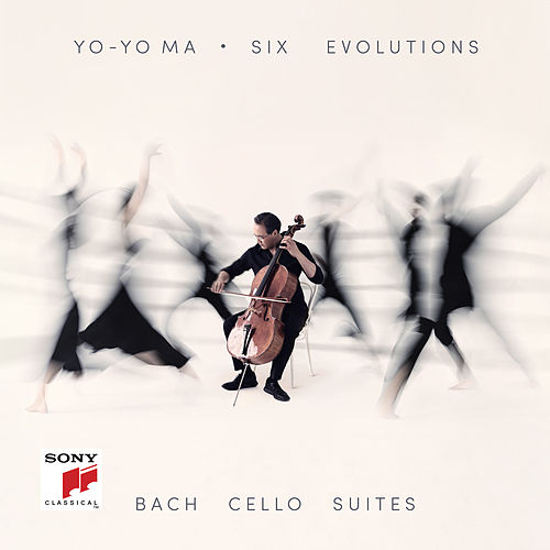Six Evolutions - Bach: Cello Suites by Yo-Yo Ma