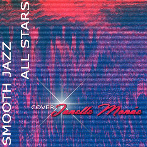 Smooth Jazz All Stars Cover Janelle Monae by Smooth Jazz Allstars