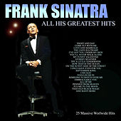 Frank Sinatra - All His Greatest Hits by Frank Sinatra
