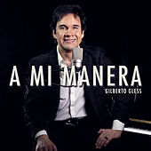 A Mi Manera von Gilberto Gless