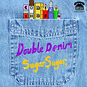 Double Denim / Sugar Sugar by Cornershop