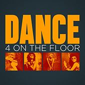 Dance: 4 On the Floor by Various Artists