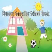 Nursery Songs For School Break by Canciones Infantiles