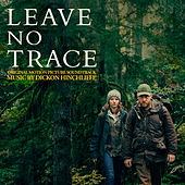 Leave No Trace (Original Motion Picture Soundtrack) by Dickon Hinchliffe