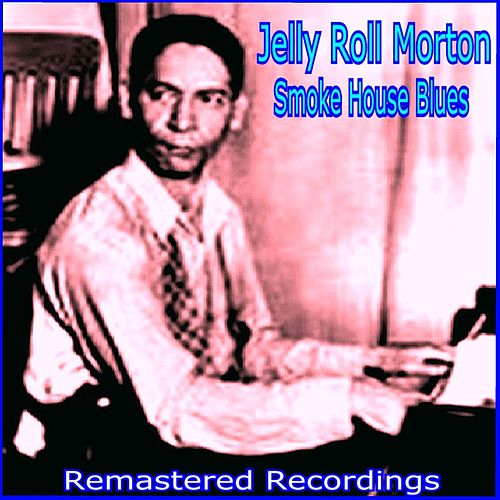 Smoke House Blues by Jelly Roll Morton
