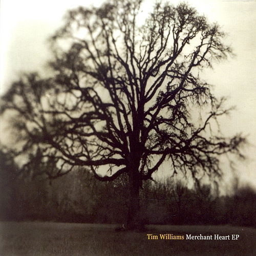 Merchant Heart- EP by Tim Williams