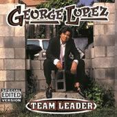Team Leader (Edited) by George Lopez