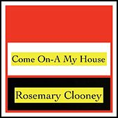 Come On-A My House di Rosemary Clooney