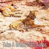 Take A Break With Auras by Deep Sleep Music Academy