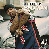 Bad Man by Buc Fifty