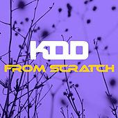 From Scratch by K.O.D