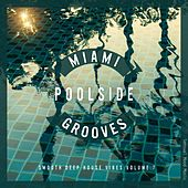 Miami Poolside Grooves, Vol. 7 by Various Artists