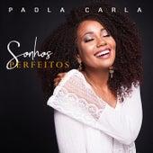 Sonhos Perfeitos de Paola Carla