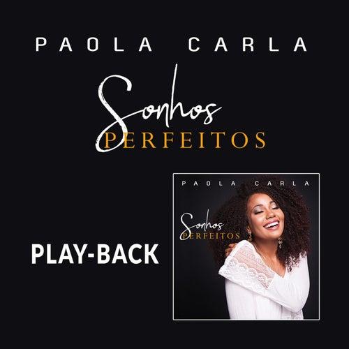 Sonhos Perfeitos (Playback) de Paola Carla