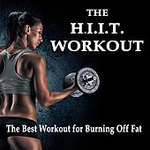 The Hiit Workout - The Best High Intensity Interval Training Workout for Burning off Fat! (The Best Music for Aerobics, Pumpin' Cardio Power, Plyo, Exercise, Steps, Barré, Curves, Sculpting, Abs, Butt, Lean, Twerk, Slim Down Fitness Workout) de EDM Workout DJ Team