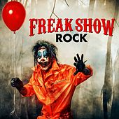 Freak Show Rock de Various Artists