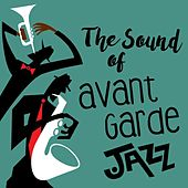 The Sound of Avant Garde Jazz de Various Artists