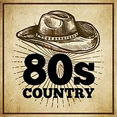 80s Country by Various Artists