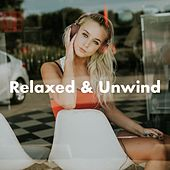 Relaxed & Unwind von Various Artists