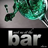 Meet Me At The Bar - Vol. 2 von Various Artists